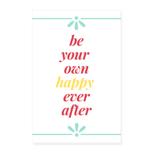 Be Your Own Happy Poster 8x12 - white