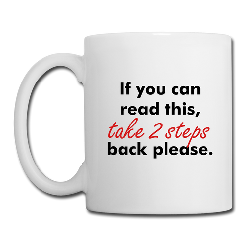 If you can read this #2 Coffee/Tea Mug - white