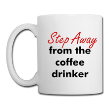 Step Away #1 Coffee/Tea Mug - white