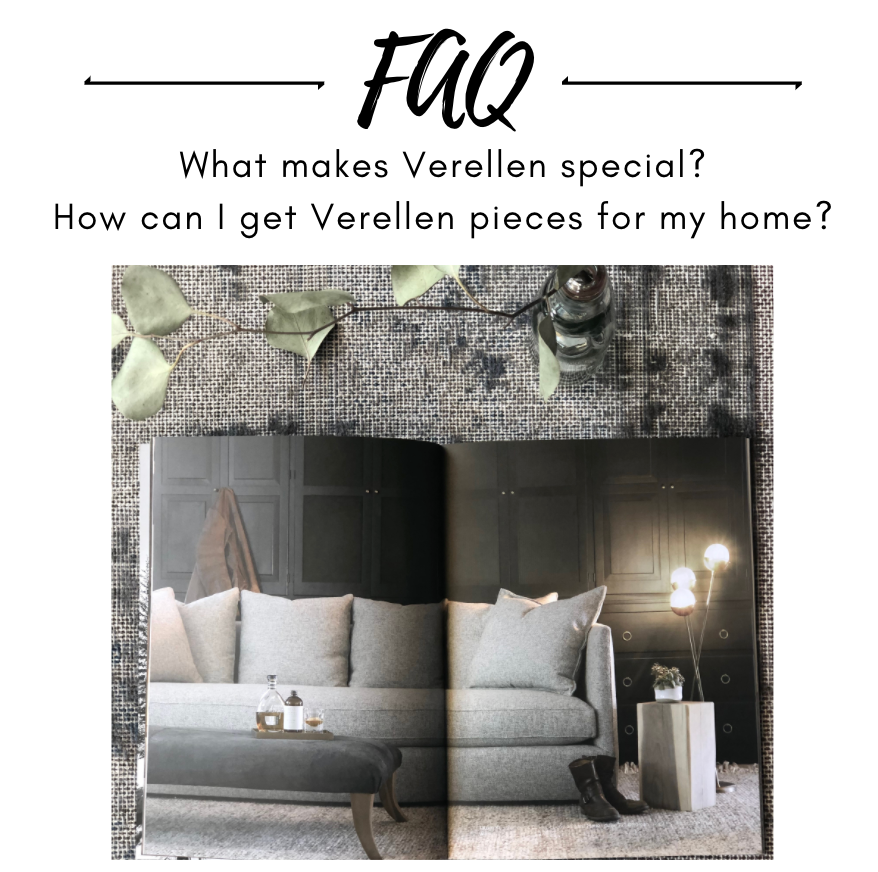 FAQ // What makes Verellen special? How can I get Verellen pieces for my home?