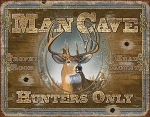 Man Cave - Hunters Only Tin Sign