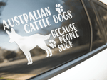 Australian Cattle Dogs Because People Suck Sticker