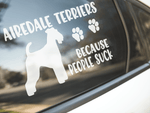 Airedale Terriers Because People Suck Sticker