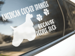 American Cocker Spaniels Because People Suck Sticker