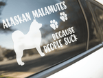 Alaskan Malamutes Because People Suck Sticker