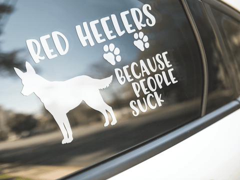 Red Heelers Because People Suck Sticker