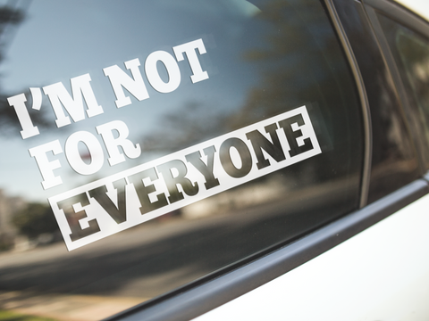 I'm Not For Everyone Sticker