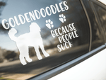 Goldendoodles Because People Suck Sticker