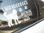 Labradoodles Because People Suck Sticker