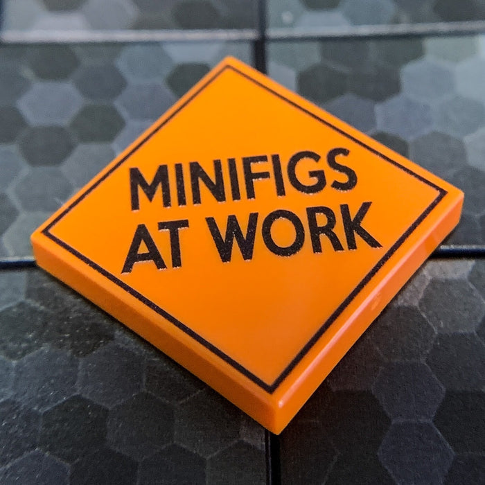 Minifigs At Work Sign - Custom Printed LEGO 2x2 Tile