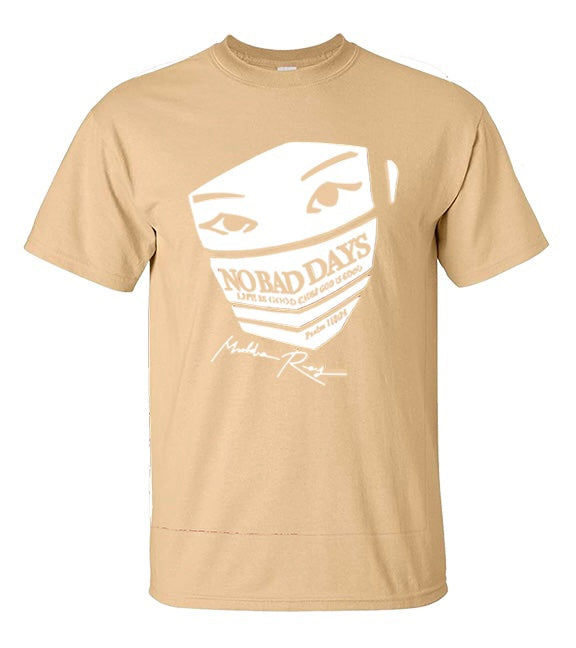 No Bad Days - Face Mask Shirt