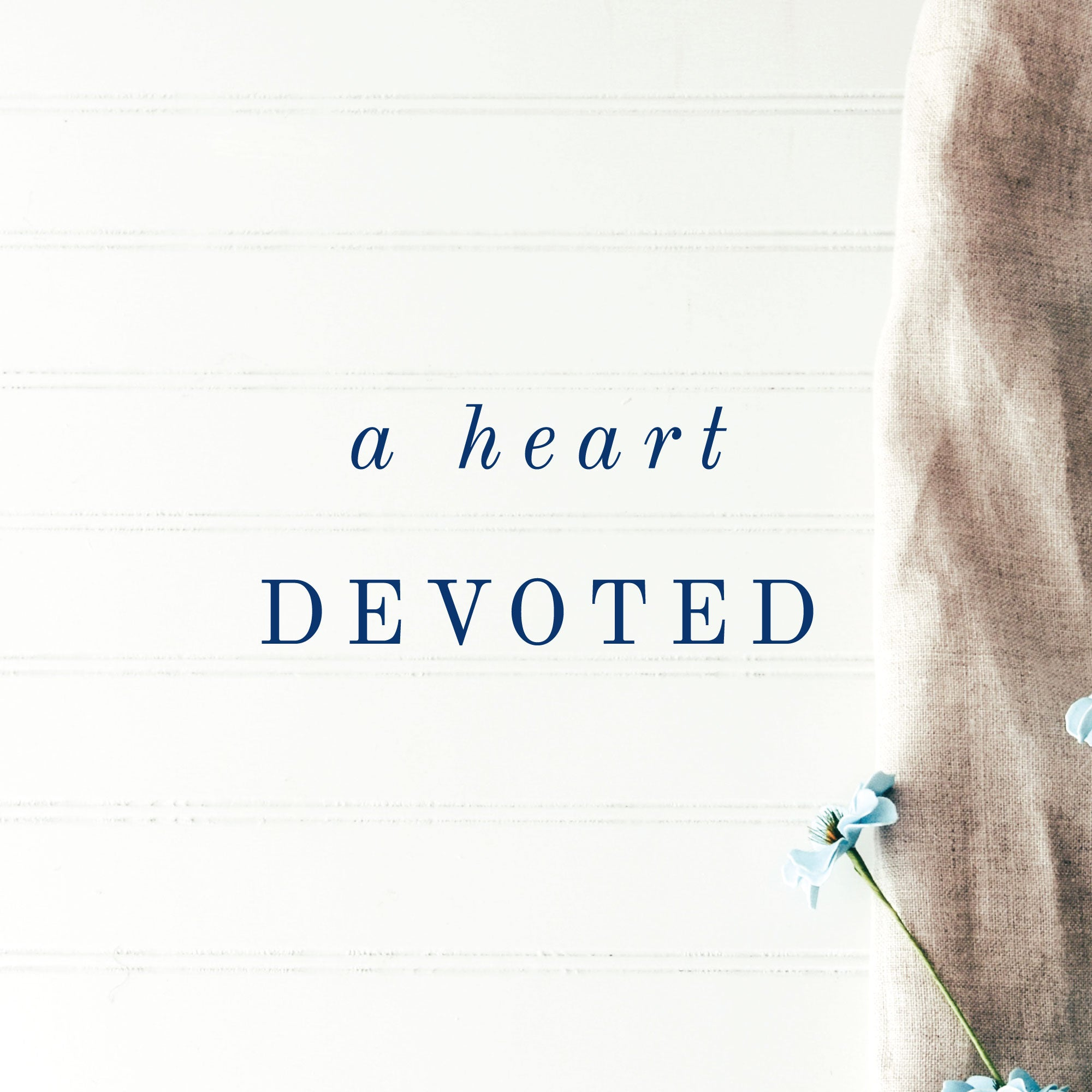 A Heart Devoted