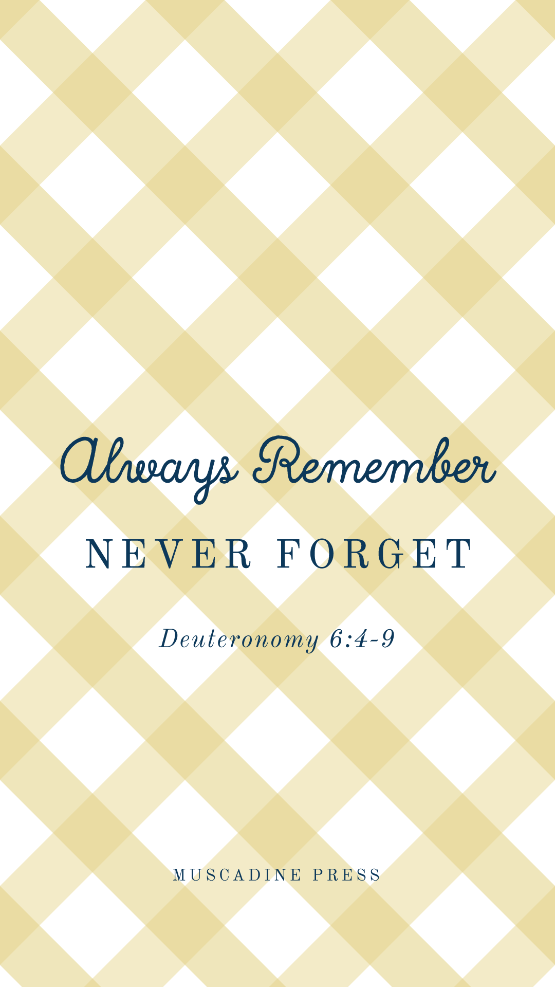 Always remember. Never forget. Free inspirational lock screens from Muscadine Press.