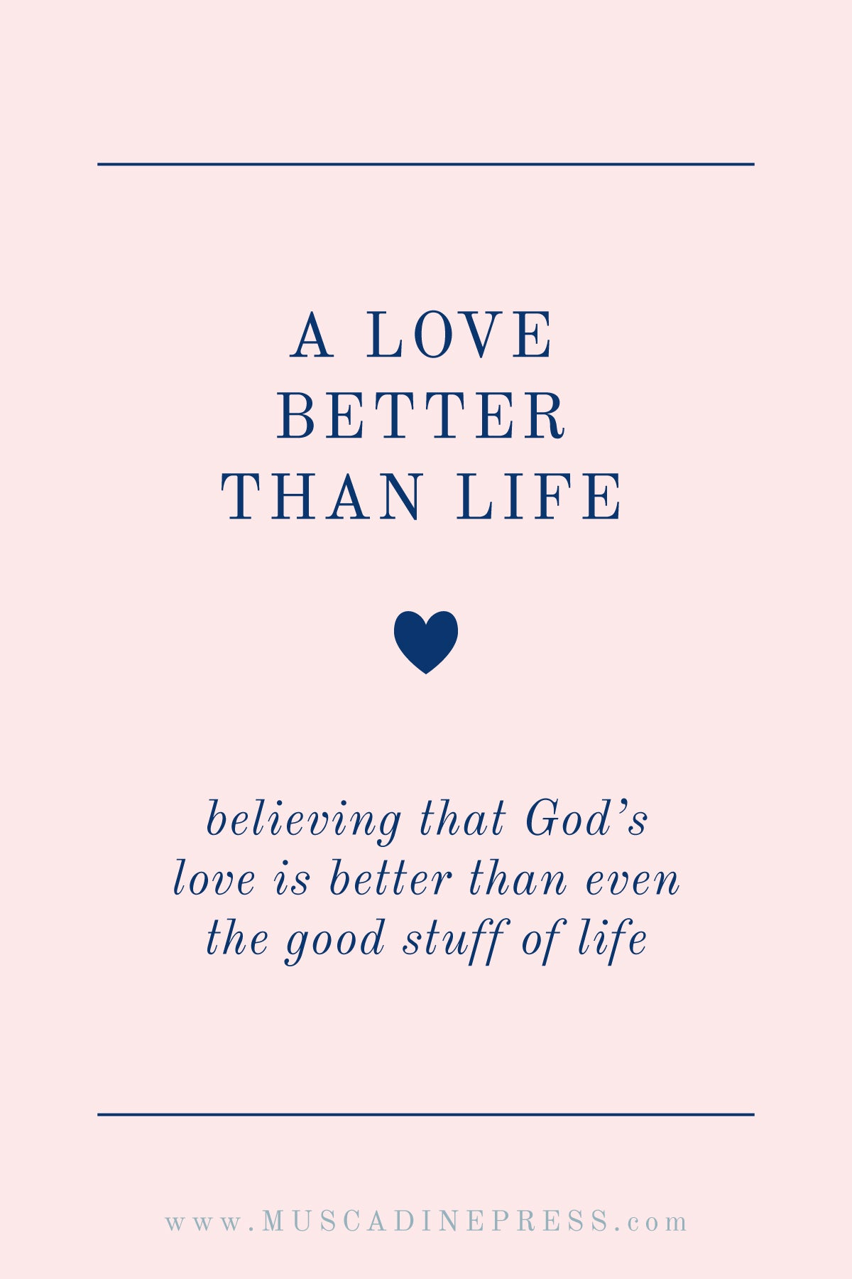 Believing that God's Love is Better than Life