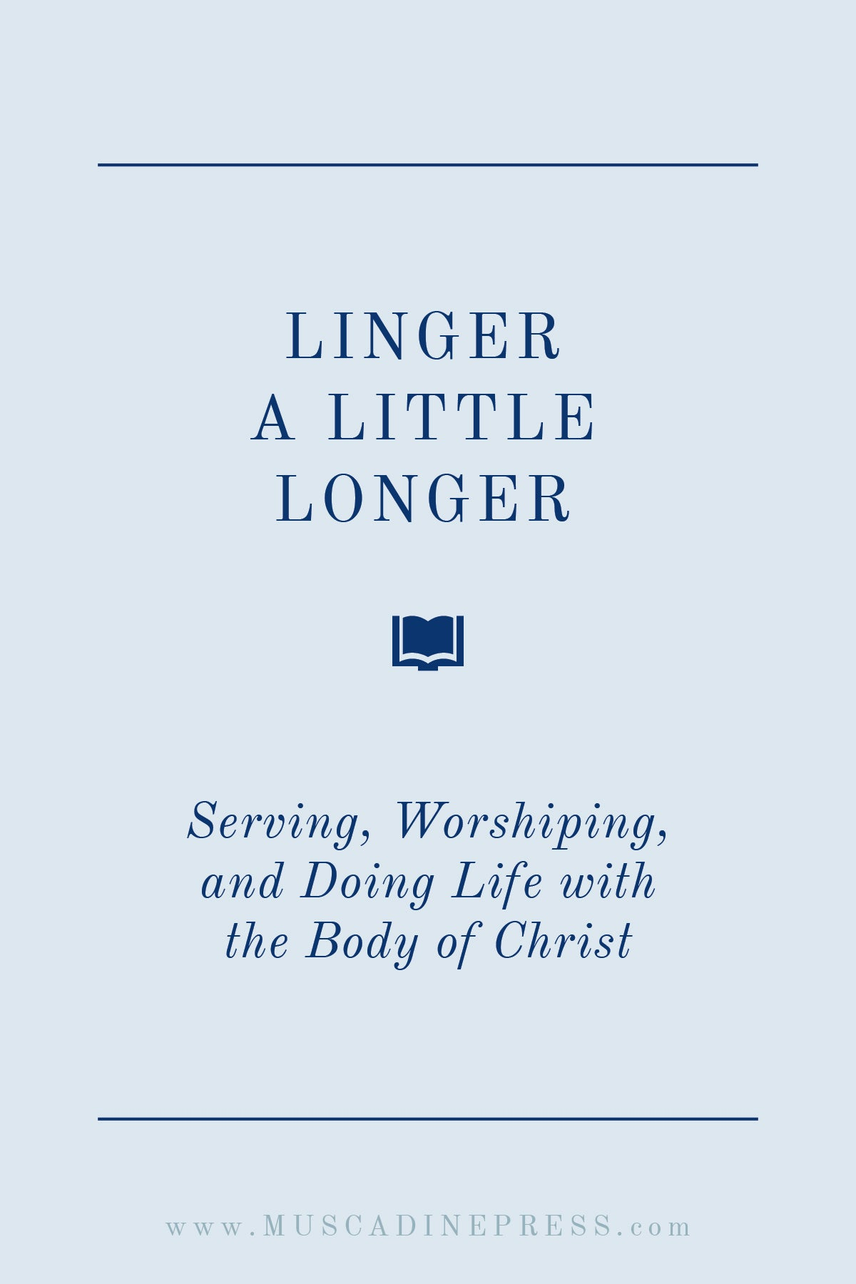 Serving, Worshiping, and Doing Life Together in the Body of Christ