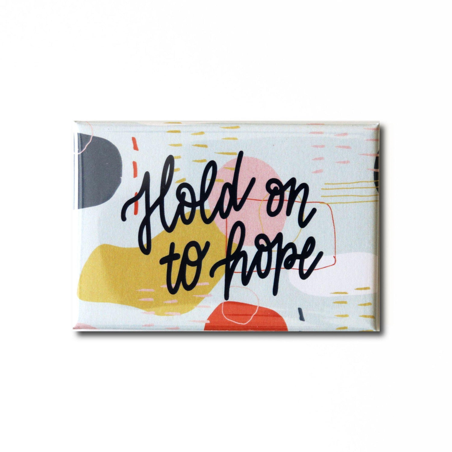 Hold on to Hope Magnet from Muscadine Press.