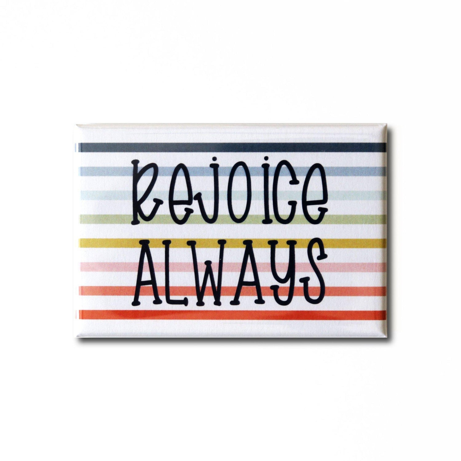 Rejoice Always Magnet from Muscadine Press.