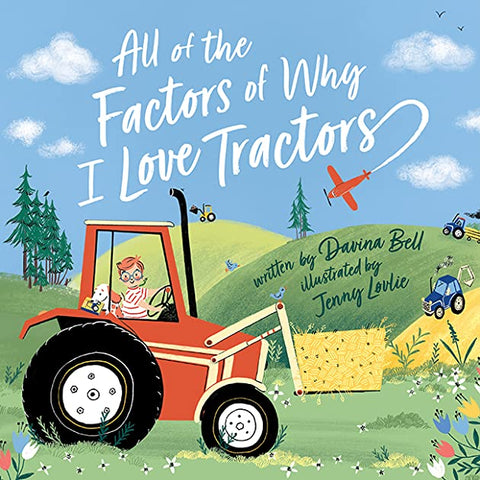 All of the Factors of Why I Love Tractors book by Davina Bell