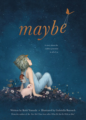 """Maybe"" a book by Kobi Yamada to inspire children"