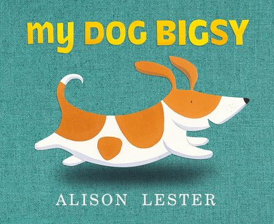 My Dog Bigsy book by Alison Lester