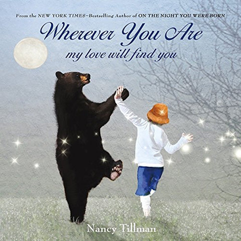 "Wherever you are my love will find you"", a book by Nancy Tillman"