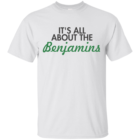 It's all about the BENJAMINS T-shirt - The Dressed Entrepreneur