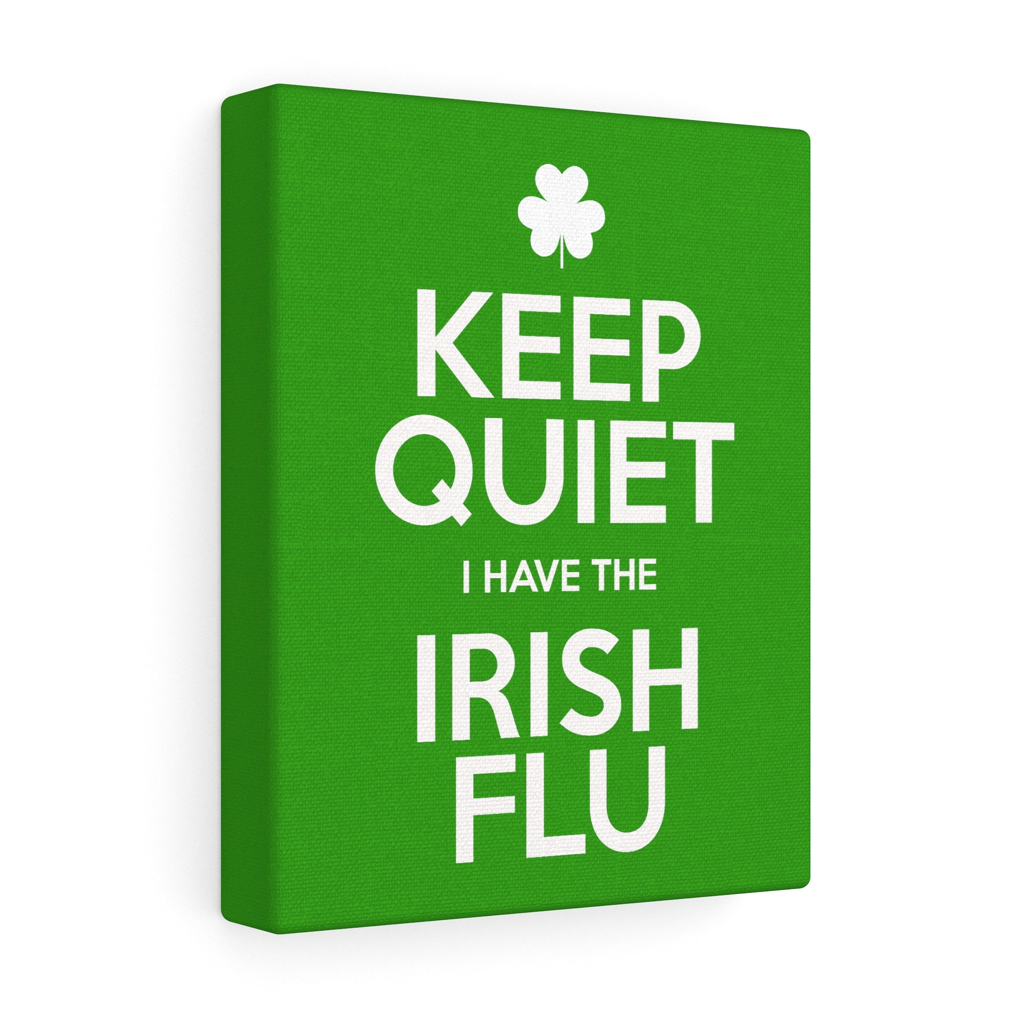 Keep Quiet I Have The Irish Flu Wall Art