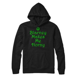 Blarney Makes Me Horny - T Shirts and Hoodies by Irishmax