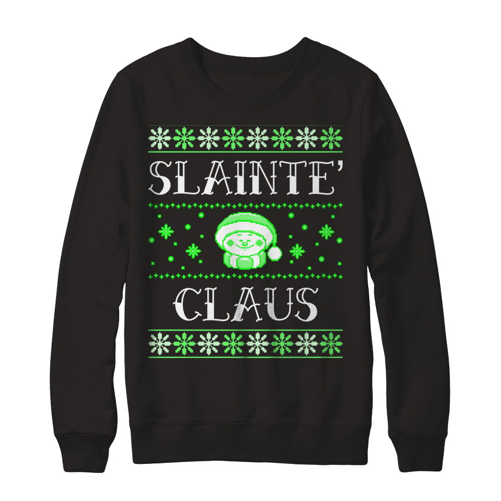 Slainte' Claus - Ugly Irish Christmas Sweatshirt
