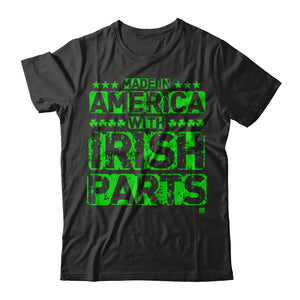 Made In America With Irish Parts T Shirts and Hoodies by IrishMax