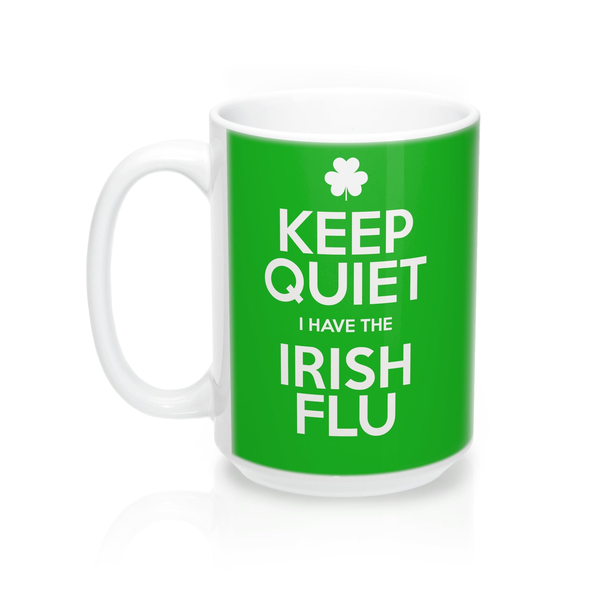 Keep Quiet I Have The Irish Flu - Green Irish Mug