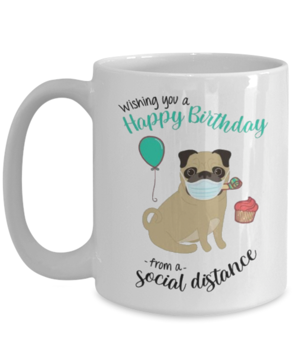 Happy Birthday From A Social Distance Mug