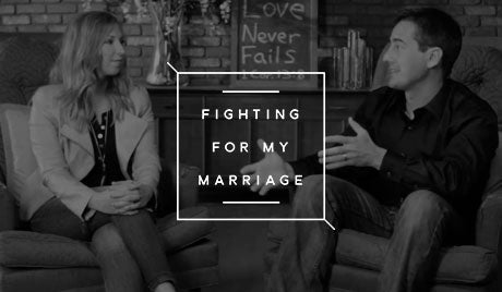 Fighting for My Marriage