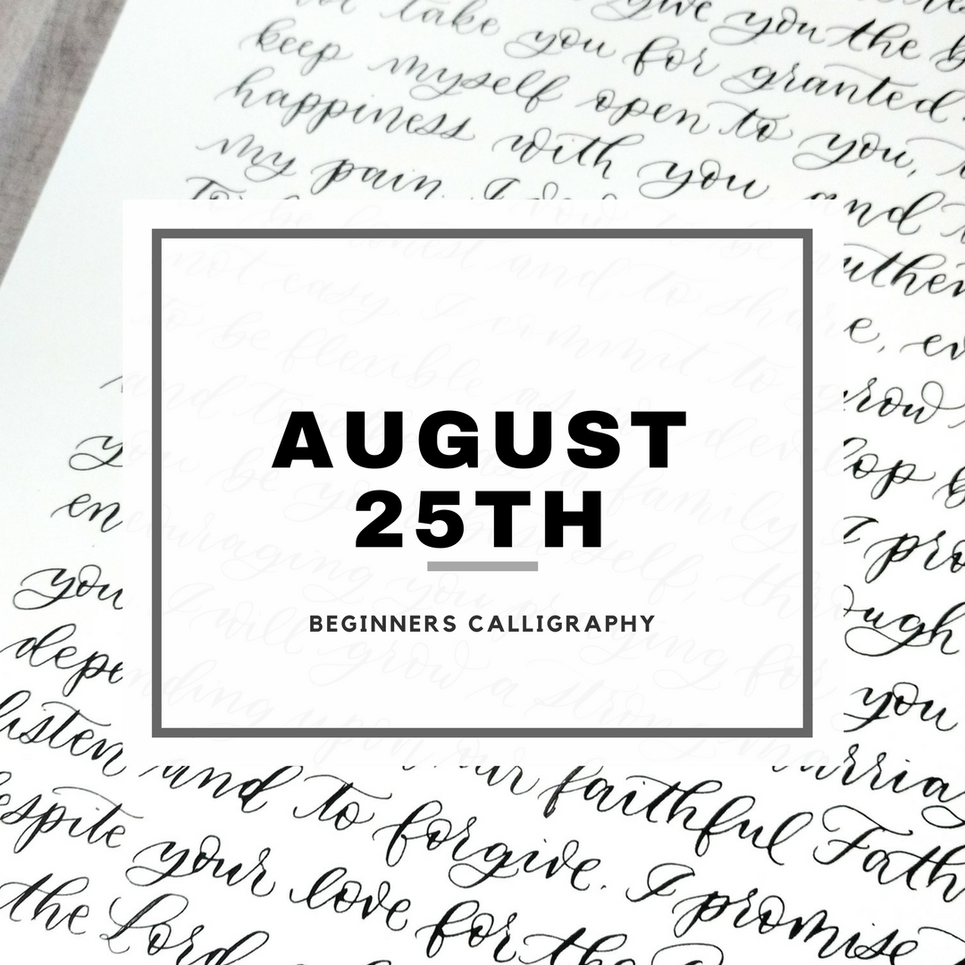 Beginner Calligraphy Class, AUGUST 25TH, Atlanta, GA