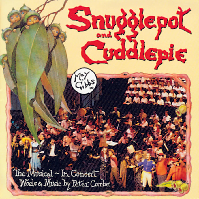 Snugglepot & Cuddlepie - The Musical in Concert CD