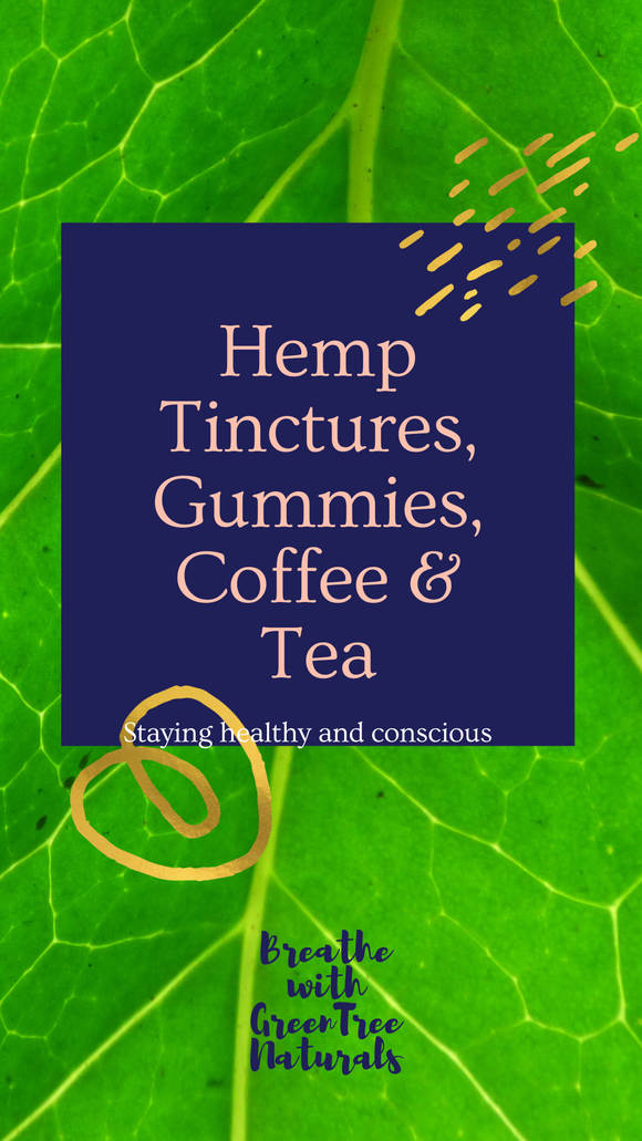 Tinctures, Gummies, Coffee and Tea