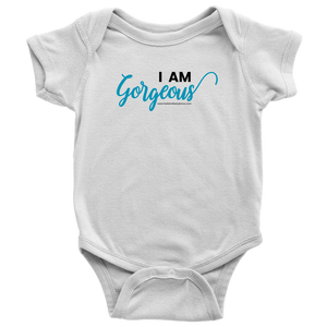 'I AM GORGEOUS' Baby Bodysuit