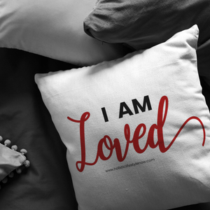 'I AM LOVED' Pillow