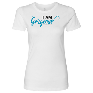 'I AM GORGEOUS' Next Level Shirt