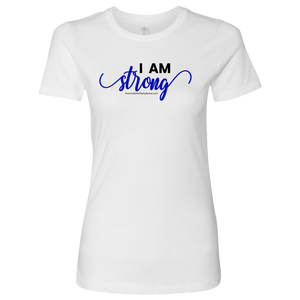 'I Am Strong' Next Level Womens Shirt