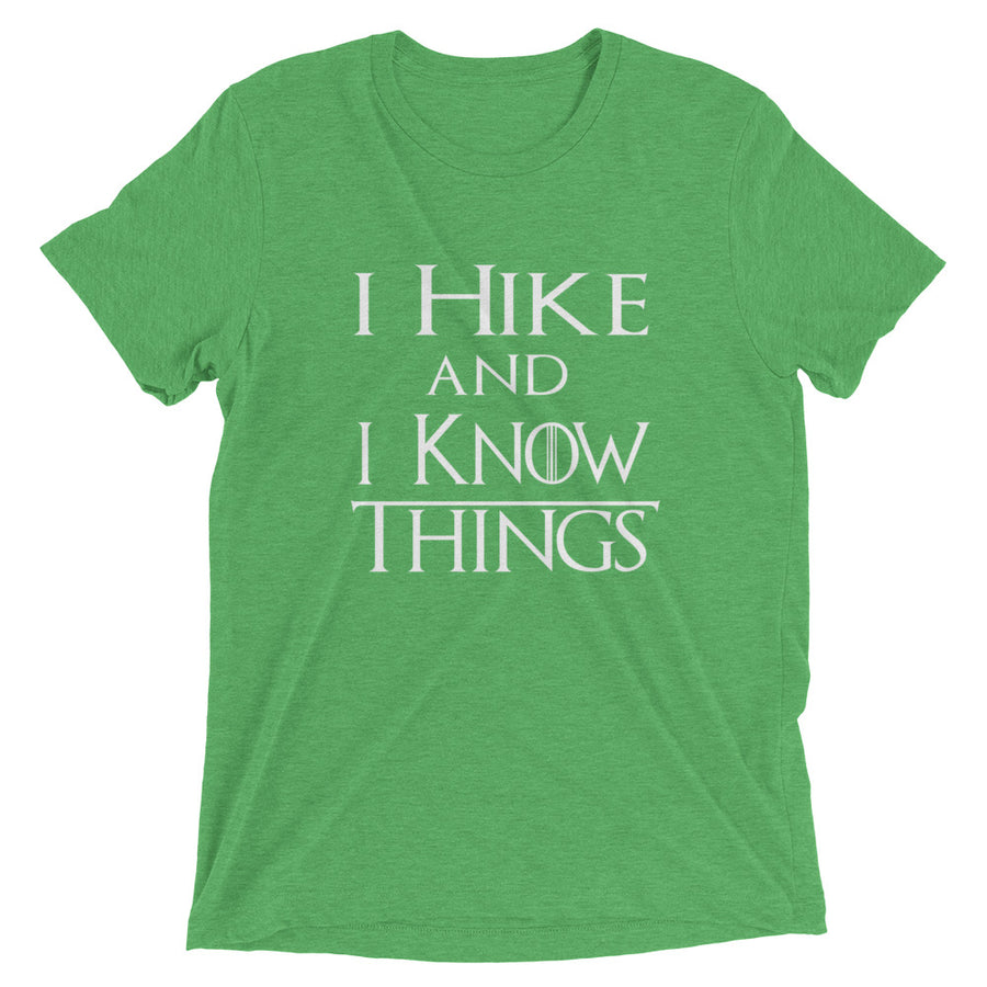 I Hike And I Know Things Tri-Blend T