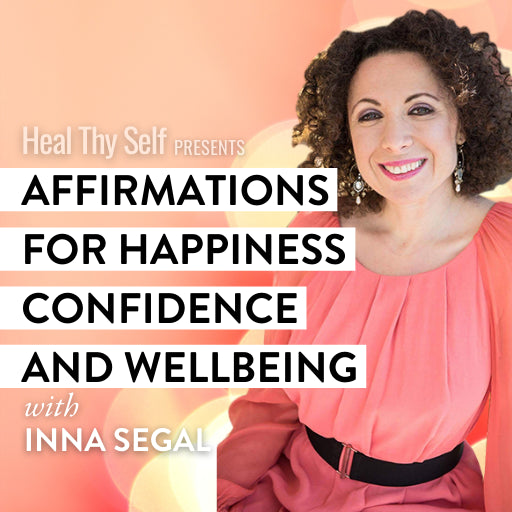 Affirmations for Happiness, Confidence & Wellbeing with Inna Segal
