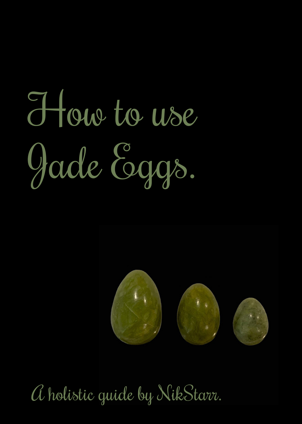 A Holistic Guide to the Ancient and Transformational Practise of Jade Eggs