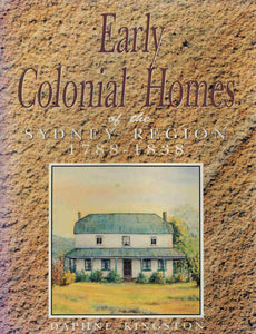 Early Colonial Homes of the Sydney Region 1788 - 1838 - books-new