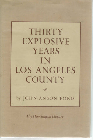 THIRTY EXPLOSIVE YEARS IN LOS ANGELES COUNTY - books-new