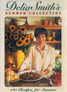 DELIA SMITH'S SUMMER COLLECTION : ONE HUNDRED FORTY RECIPES FOR SUMMER - books-new