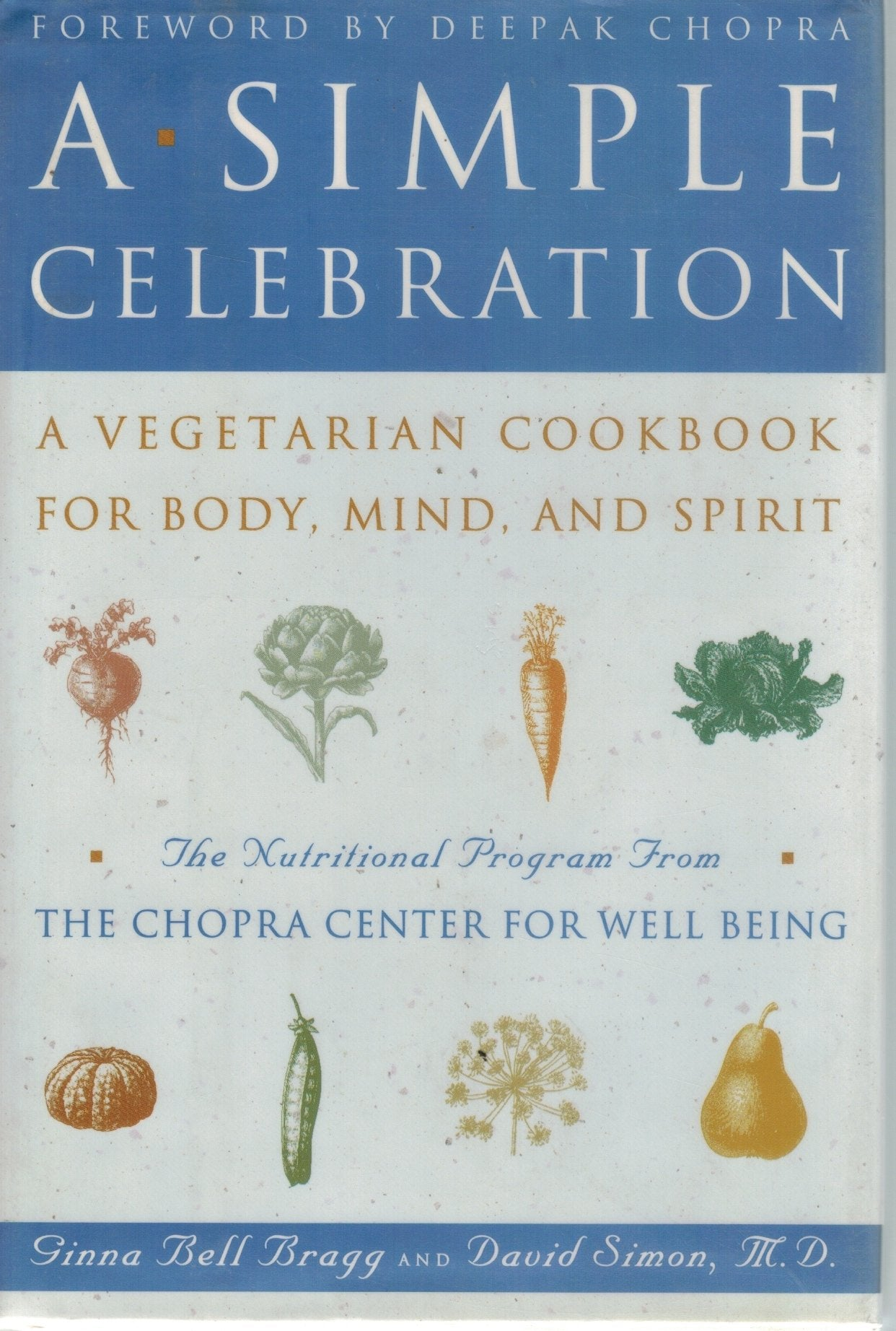A SIMPLE CELEBRATION : A VEGETARIAN COOKBOOK FOR BODY, MIND AND SPIRIT - books-new