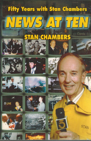 NEWS AT TEN : FIFTY YEARS WITH STAN CHAMBERS  by Chambers, Stan