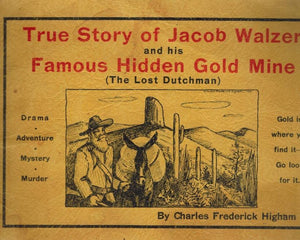 TRUE STORY OF JACOB WALZER AND HIS FAMOUS HIDDEN GOLD MINE (THE LOST  DUTCHMAN) - books-new