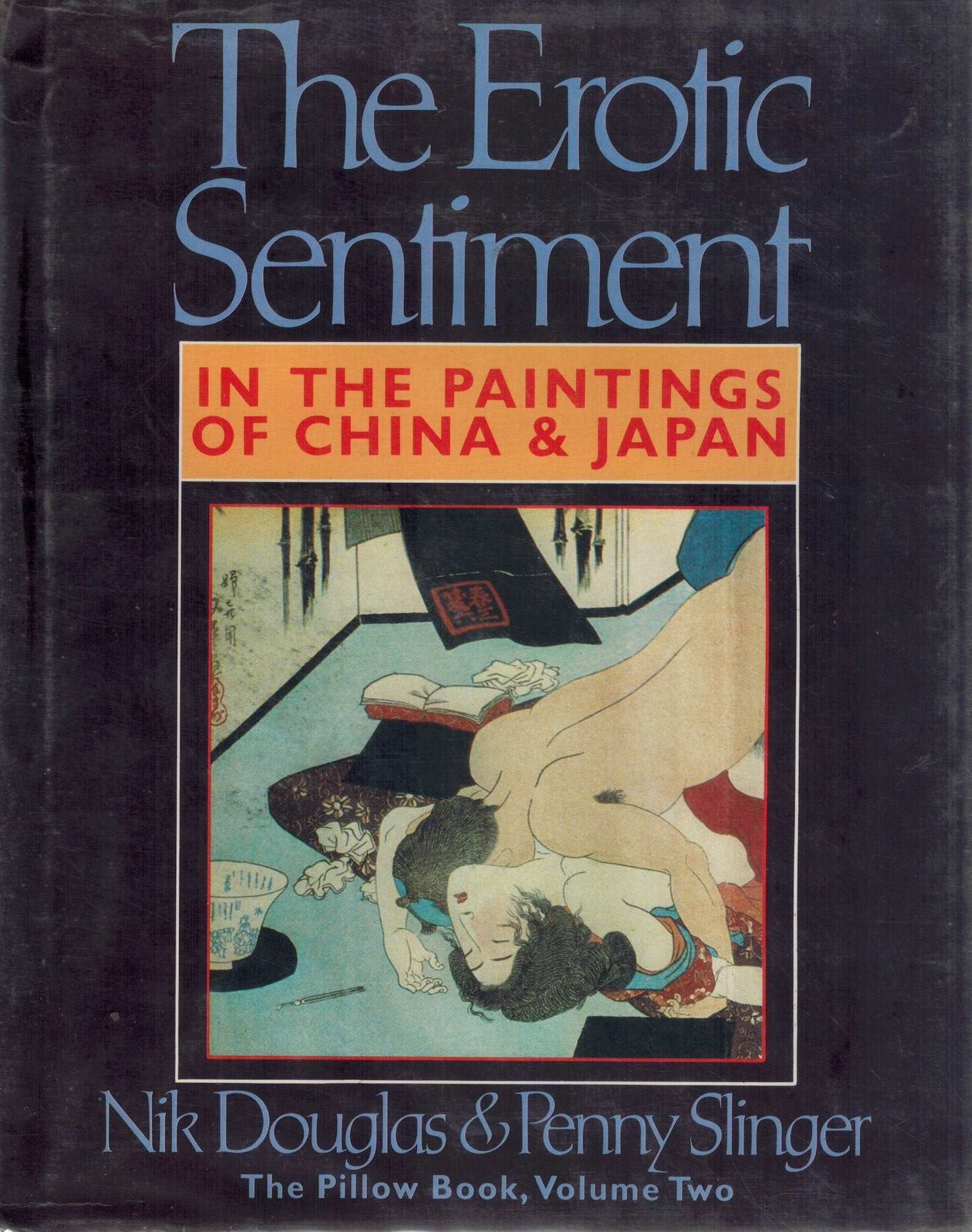 THE EROTIC SENTIMENT: IN THE PAINTINGS OF CHINA AND JAPAN; THE PILLOW  BOOK, VOLUME TWO - books-new